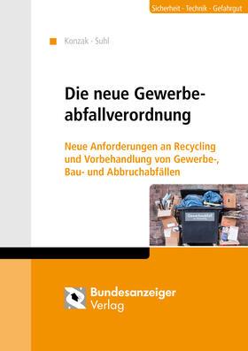 Konzak / Suhl | Die neue Gewerbeabfallverordnung | Buch | sack.de