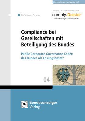 Hartmann / Zwirner   Compliance bei Gesellschaften mit Beteiligung des Bundes   Buch   sack.de