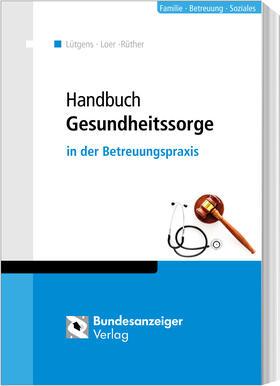 Lütgens / Loer / Seidel | Handbuch Gesundheitssorge | Buch | Sack Fachmedien
