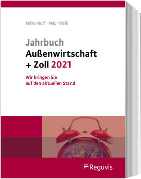 Möllenhoff / Pelz / Weiß   Jahrbuch Außenwirtschaft + Zoll 2021   Buch   sack.de