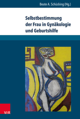 Schücking   Selbstbestimmung der Frau in Gynäkologie und Geburtshilfe   Buch   sack.de