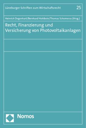 Degenhart / Hohlbein / Schomerus | Recht, Finanzierung und Versicherung von Photovoltaikanlagen | Buch | sack.de