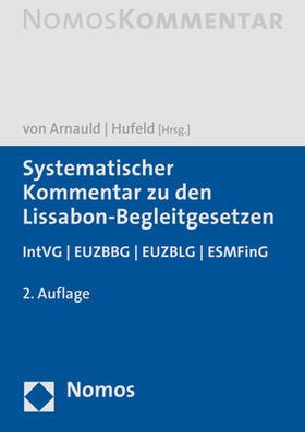 Arnauld / Hufeld | Systematischer Kommentar zu den Lissabon-Begleitgesetzen | Buch | Sack Fachmedien