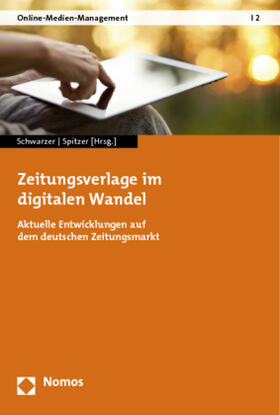 Schwarzer / Spitzer | Zeitungsverlage im digitalen Wandel | Buch | sack.de