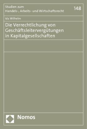Wilhelm   Die Verrechtlichung von Geschäftsleitervergütungen in Kapitalgesellschaften   Buch   sack.de