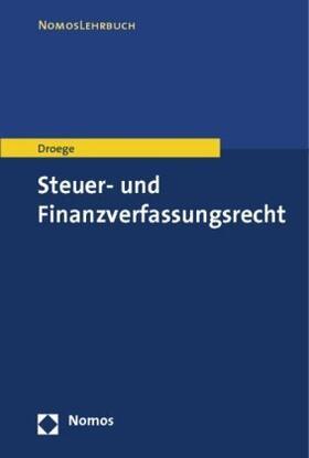 Droege | Steuer- und Finanzverfassungsrecht | Buch | sack.de
