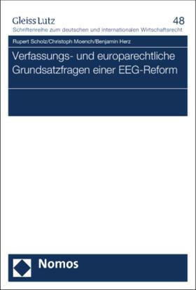 Scholz / Moench / Herz | Verfassungs- und europarechtliche Grundsatzfragen einer EEG-Reform | Buch | sack.de