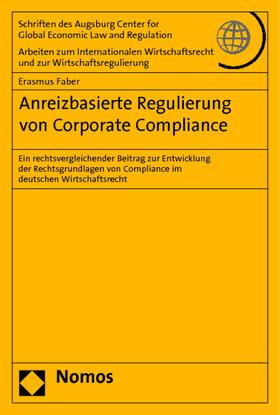 Faber | Anreizbasierte Regulierung von Corporate Compliance | Buch | sack.de