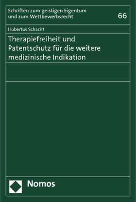Schacht | Therapiefreiheit und Patentschutz für die weitere medizinische Indikation | Buch | sack.de