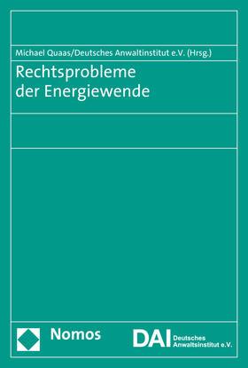 Quaas / Deutsches Anwaltsinstitut e.V.   Rechtsprobleme der Energiewende   Buch
