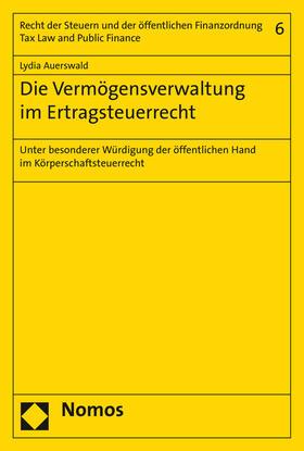 Auerswald | Die Vermögensverwaltung im Ertragsteuerrecht | Buch | sack.de