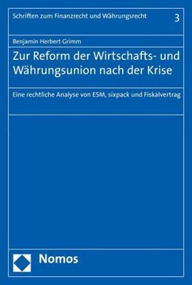 Grimm   Zur Reform der Wirtschafts- und Währungsunion nach der Krise   Buch   sack.de