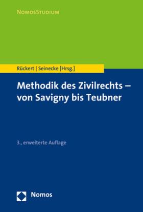 Rückert / Seinecke | Methodik des Zivilrechts - von Savigny bis Teubner | Buch | sack.de