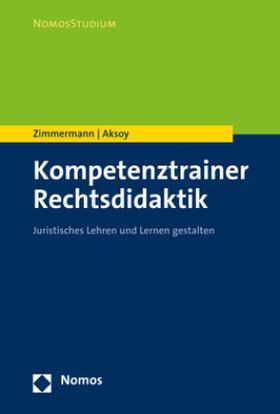 Zimmermann / Aksoy | Kompetenztrainer Rechtsdidaktik | Buch | Sack Fachmedien