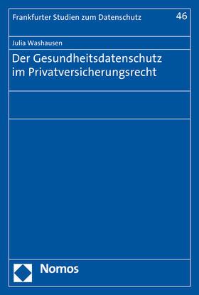 Washausen | Der Gesundheitsdatenschutz im Privatversicherungsrecht | Buch | sack.de
