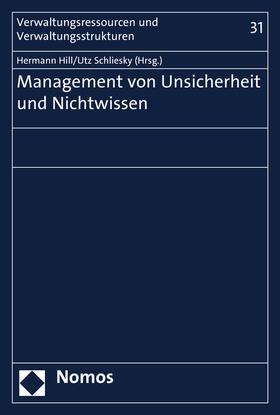 Hill / Schliesky | Management von Unsicherheit und Nichtwissen | Buch | sack.de
