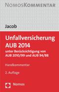 Jacob |  Unfallversicherung AUB 2014, Handkommentar | Buch |  Sack Fachmedien