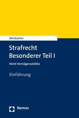Reinbacher | Strafrecht BT II - Nicht-Vermögensdelikte. Tl.2 | Buch | Sack Fachmedien