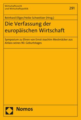 Ellger / Schweitzer | Die Verfassung der europäischen Wirtschaft | Buch | Sack Fachmedien