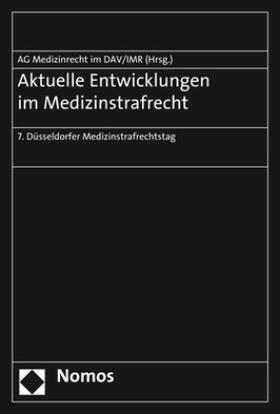 Arbeitsgemeinschaft Medizinrecht / Institut für Rechtsfragen der Medizin, Düsseldorf | Aktuelle Entwicklungen im Medizinstrafrecht | Buch | sack.de