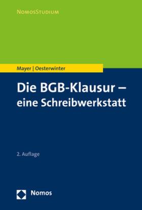 Mayer / Oesterwinter | Die BGB-Klausur - eine Schreibwerkstatt | Buch | Sack Fachmedien
