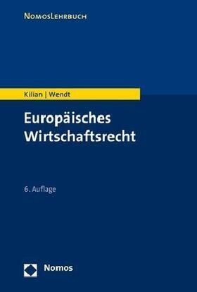 Kilian / Wendt   Europäisches Wirtschaftsrecht   Buch   sack.de