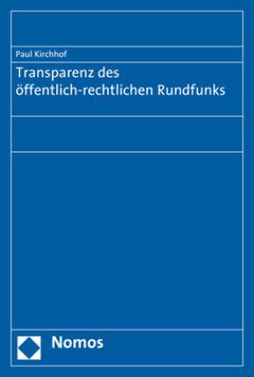 Kirchhof | Transparenz des öffentlich-rechtlichen Rundfunks | Buch | Sack Fachmedien