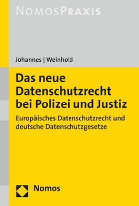 Johannes / Weinhold | Das neue Datenschutzrecht bei Polizei und Justiz | Buch | Sack Fachmedien
