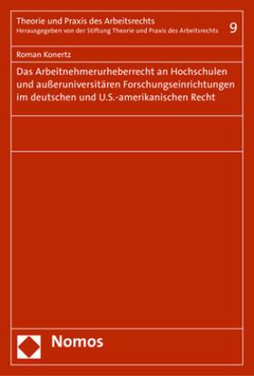 Konertz   Das Arbeitnehmerurheberrecht an Hochschulen und außeruniversitären Forschungseinrichtungen im deutschen und U.S.-amerikanischen Recht   Buch   Sack Fachmedien
