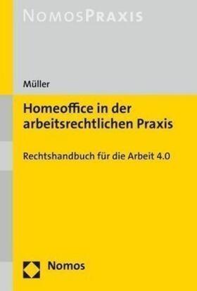 Müller   Homeoffice in der arbeitsrechtlichen Praxis   Buch   sack.de