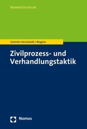 Schmitz-Herscheidt / Wagner | Zivilprozess- und Verhandlungstaktik | Buch | sack.de