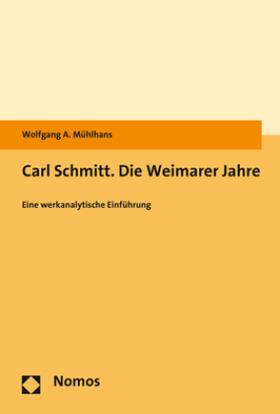 Mühlhans | Carl Schmitt. Die Weimarer Jahre | Buch | sack.de