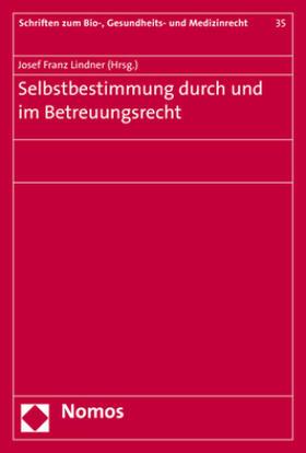 Lindner | Selbstbestimmung durch und im Betreuungsrecht | Buch | sack.de