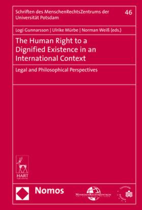 Gunnarsson / Mürbe / Weiß | The Human Right to a Dignified Existence in an International Context | Buch | sack.de