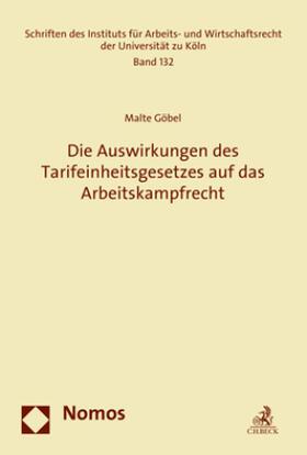 Göbel | Die Auswirkungen des Tarifeinheitsgesetzes auf das Arbeitskampfrecht | Buch | sack.de