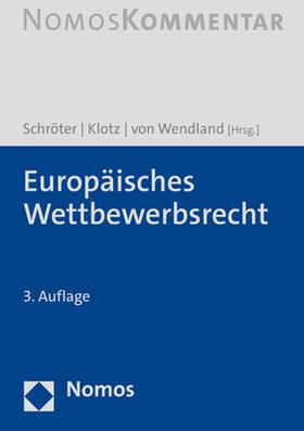 Schröter / Klotz / von Wendland | Europäisches Wettbewerbsrecht | Buch | sack.de