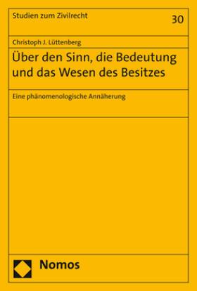 Lüttenberg | Über den Sinn, die Bedeutung und das Wesen des Besitzes | Buch | sack.de