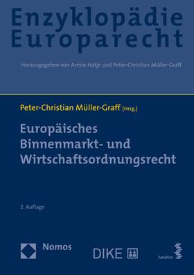 Müller-Graff | Europäisches Binnenmarkt- und Wirtschaftsordnungsrecht | Buch | sack.de