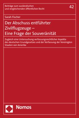 Fischer | Der Abschuss entführter Zivilflugzeuge - Eine Frage der Souveränität | Buch | sack.de