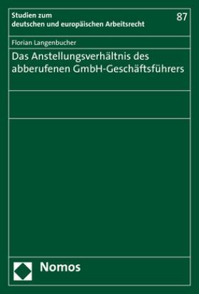 Langenbucher | Das Anstellungsverhältnis des abberufenen GmbH-Geschäftsführers | Buch | sack.de