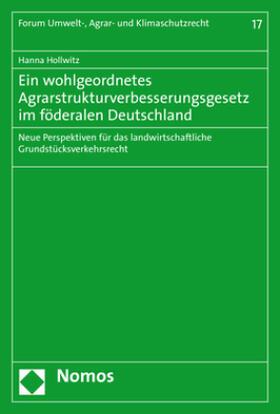 Hollwitz | Ein wohlgeordnetes Agrarstrukturverbesserungsgesetz im föderalen Deutschland | Buch | sack.de