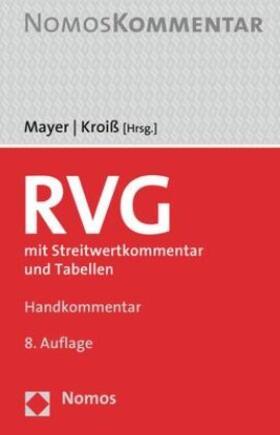 Mayer / Kroiß   RVG: Rechtsanwaltsvergütungsgesetz   Buch   sack.de
