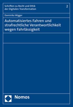 Wigger | Automatisiertes Fahren und strafrechtliche Verantwortlichkeit wegen Fahrlässigkeit | Buch | sack.de