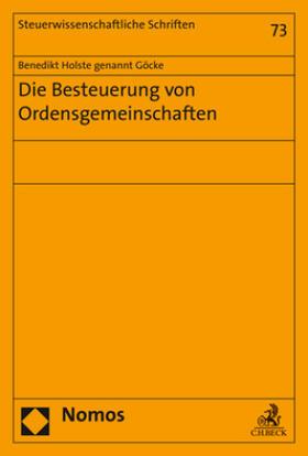 Holste genannt Göcke | Die Besteuerung von Ordensgemeinschaften | Buch | sack.de