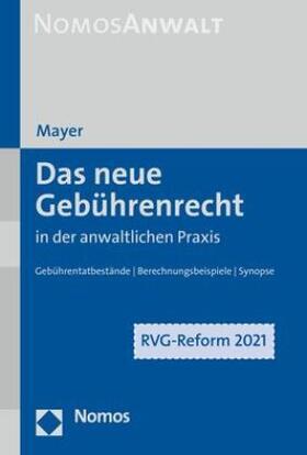 Mayer | Das neue Gebührenrecht in der anwaltlichen Praxis | Buch | sack.de
