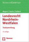Mayen / Sachs / Seibert |  Landesrecht Nordrhein-Westfalen: Landesrecht NRW | Buch |  Sack Fachmedien