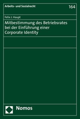 Haupt | Mitbestimmung des Betriebsrates bei der Einführung einer Corporate Identity | Buch | sack.de