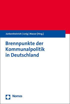 Junkernheinrich / Lorig / Masser | Brennpunkte der Kommunalpolitik | Buch | sack.de