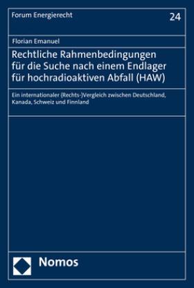 Emanuel   Rechtliche Rahmenbedingungen für die Suche nach einem Endlager für hochradioaktiven Abfall (HAW)   Buch   sack.de