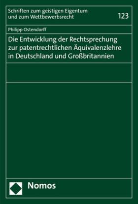 Ostendorff   Die Entwicklung der Rechtsprechung zur patentrechtlichen Äquivalenzlehre in Deutschland und Großbritannien   Buch   sack.de
